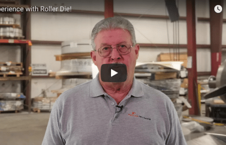 Experience with Roller Die